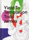 Yield To Temptation
