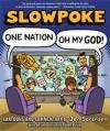Slowpoke One Nation Oh My God