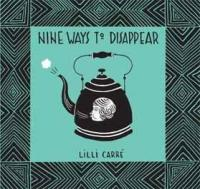 Nine Ways to Disappear