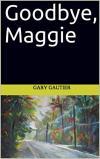 Goodbye Maggie