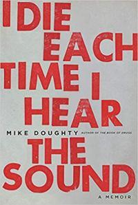 I Die Each Time I Hear the Sound: A Memoir