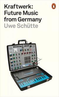 Kraftwerk: Future Music from Germany