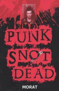 Punk Snot Dead