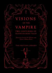 Visions of Vampire: Two Centuries of Immortal Tales