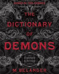 Dictionary of Demons: Expanded & Revised: Names of the Damned