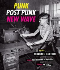 Punk, Post Punk, New Wave : Onstage, Backstage, In Your Face, 1977-1989