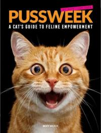 Pussweek: A Cat's Guide to Feline Empowerment