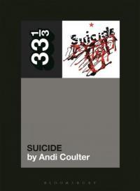 Suicide's Suicide (33 1/3 series volume 149)