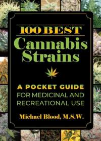 100 Best Cannabis Strains: A Pocket Guide for Medicinal and Recreational Use