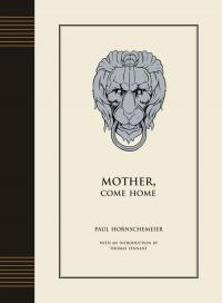 Mother, Come Home [New Hardcover Edition]