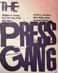 Press Gang: Writings on Cinema from New York Press, 1991-2011
