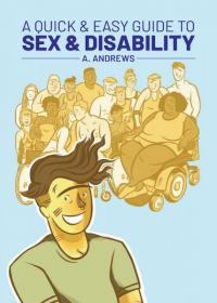 Quick and Easy Guide to Sex and Disability