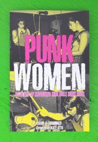 Punk Women: 40 Years of Musicians Who Built Punk Rock