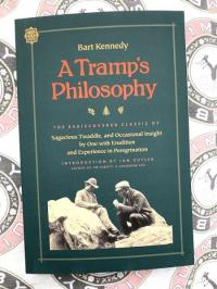 Tramp's Philosophy: Sagacious Twaddle, and Occasional Insight by One with Erudition and Experience in Peregrination