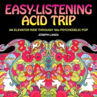 Easy Listening Acid Trip: An Elevator Ride through Sixties Psychedelic Pop