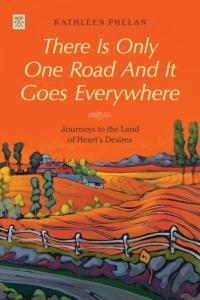 There Is Only One Road and It Goes Everywhere: Journeys to the Land of Heart's Desires