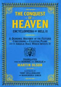 ENCYCLOPAEDIA OF HELL II: The Conquest of Heaven A Demonic History of the Future Concerning the Celestial Realm and the Angelic Race Which Infests It
