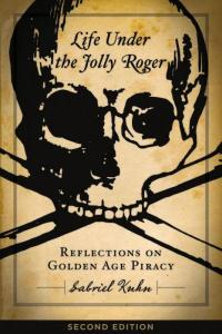 Life Under the Jolly Roger: Reflections on Golden Age Piracy