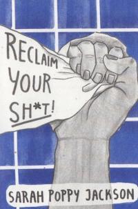 Reclaim Your Sh*t