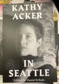 Kathy Acker in Seattle