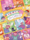 Be Gay Do Comics: Queer History, Memoir, and Satire from the Nib