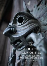 Church Curiosities: Strange Objects and Bizarre Legends