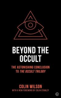 Beyond the Occult: The Astonishing Conclusion to the Occult Trilogy