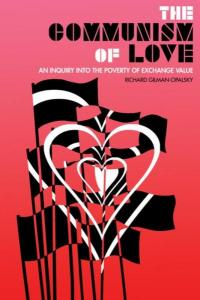 Communism of Love: An Inquiry Into the Poverty of Exchange Value