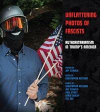 Unflattering Photos of Fascists: Authoritarianism in Trump's America