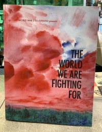 World War 3 Illustrated #51 The World We Are Fighting For