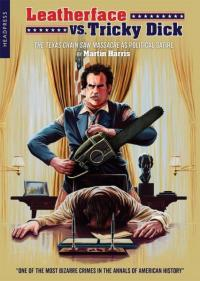 Leatherface vs. Tricky Dick: The Texas Chain Saw Massacre As Political Satire