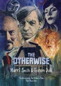 Otherwise: The Screenplay for a Horror Film That Never Was