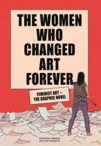 The Women Who Changed Art Forever: Feminist Art Graphic Novel