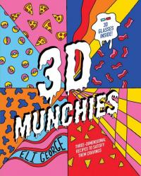 3D Munchies: Three-Dimensional Recipes to Satisfy Them Cravings