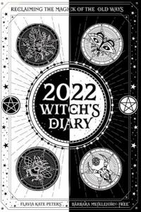 2022 Witch's Diary: Reclaiming the Magick of the Old Ways