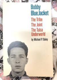 The Bobby BlueJacket: The Tribe Joint, The Tulsa Underworld