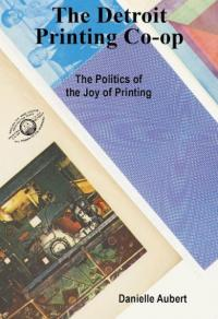 Detroit Printing Co-op: The Politics of the Joy of Printing