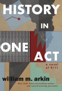 History in One Act: A Novel of 9/11