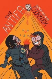 Antifa Super-Soldier Cookbook