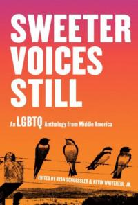 Sweeter Voices Still: An LGBTQ Anthology from Middle America