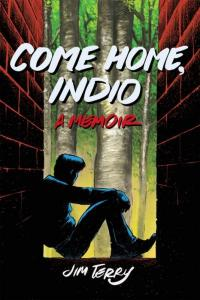 Come Home, Indio: A Memoir