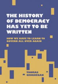History of Democracy Has Yet to Be Written
