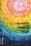 On Alchemy and the Symbolics of Color