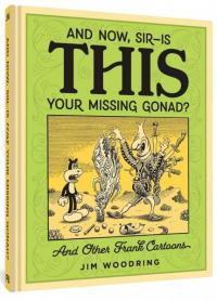 And Now, Sir... Is THIS Your Missing Gonad?