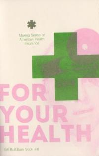 Biff Boff Bam Sock #8 For Your Health Making Sense of American Health Insurance
