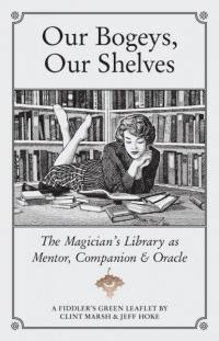 Our Bogeys, Our Shelves: The Magician's Library as Mentor, Companion and Oracle