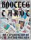 Bootleg Tarot: An Exploration of The Major Arcana