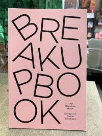 Breakup Book: Essays On Queer Breakups
