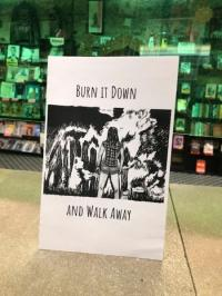 Burn It Down and Walk Away