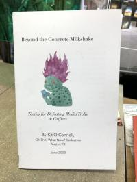 Beyond the Concrete Milkshake: Tactics for Defeating Media Trolls and Grifters